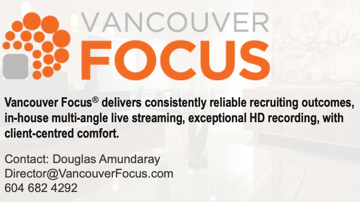 Vancouver Focus delivers consistently reliable recruiting outcomes, in-house multi-angle live streaming, exception HD recording, with client-centred comfort. http://www.vancouverfocus.com/